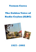 The slim volume ebook was published to mark the 10th Death Anniversary of the pioneering Sri Lankan broadcaster Vernon Corea who has done so much for broadcasting in Sri Lanka and in the United Kingdom.