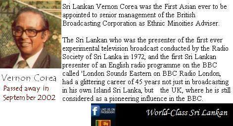 Radio Ceylon/SLBC/BBC Broadcaster Vernon Corea is on the World Class Sri Lankans Page on Facebook.