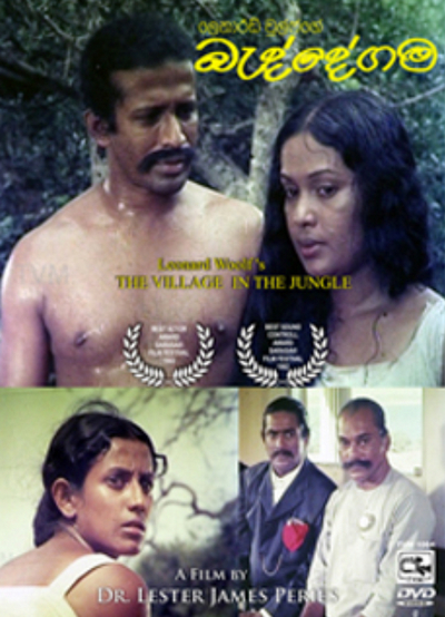 The film Baddegama, directed by the distinguished Sri Lankan fim director Lester James Peiris was adapted from the 'Village in the Jungle.'