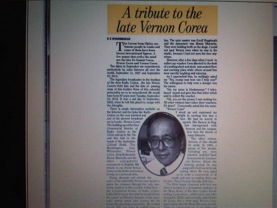 Veteran Radio Ceylon/SLBC Broadcaster K.S.Sivakumaran wrote a moving news feature on his friend Vernon Corea who left the Sri Lanka Broadcasting Corporation in 1975 as  Director News. Sivakumaran recalls his first meeting with the legendary Sri Lankan broadcaster at Radio Ceylon in the 1960s.